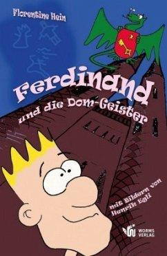 Ferdinand und die Dom-Geister - Hein, Florentine