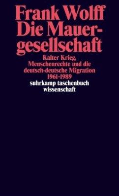 Die Mauergesellschaft - Wolff, Frank