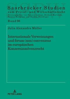 Internationale Verweisungen und forum (non) conveniens im europäischen Konzerninsolvenzrecht - Müller, Julia Alexandra