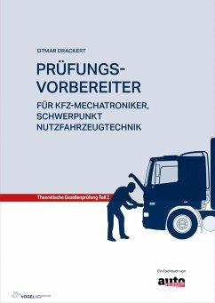 Prüfungsvorbereiter Teil 2: Für Kfz-Mechatroniker, Schwerpunkt Nutzfahrzeugtechnik - Drackert, Otmar