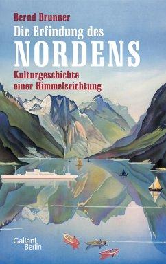 Die Erfindung des Nordens - Brunner, Bernd