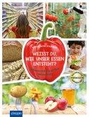 Weißt du, wie unser Essen entsteht?