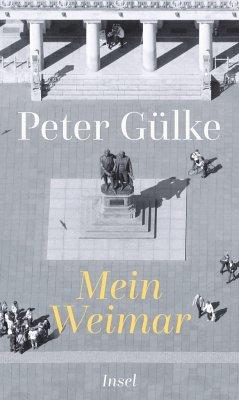 Mein Weimar - Gülke, Peter