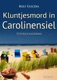 Kluntjesmord in Carolinensiel / Kommissare Bert Linnig und Nina Jürgens ermitteln Bd.7