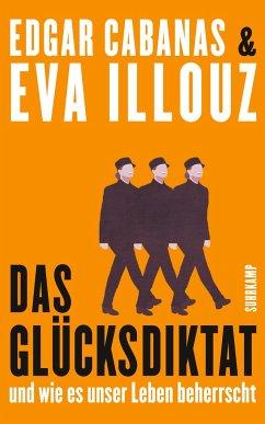 Das Glücksdiktat - Cabanas, Edgar;Illouz, Eva
