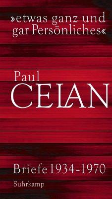 »etwas ganz und gar Persönliches« - Celan, Paul