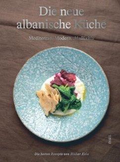Die neue albanische Küche - Kola, Bledar; Heinzelmann, Ursula
