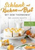 Schlank mit Kuchen und Brot mit dem Thermomix®