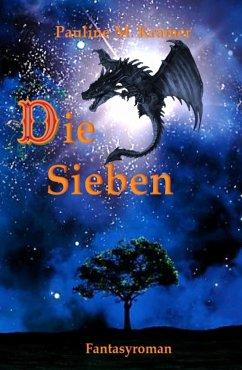 Die Sieben (eBook, ePUB) - Krämer, Pauline M.