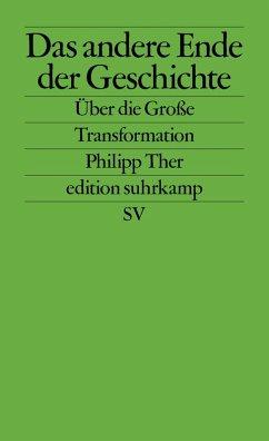 Das andere Ende der Geschichte (eBook, ePUB) - Ther, Philipp