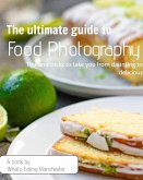 The Ultimate Guide to Food Photography