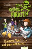 Die Grünen Piraten - Krumme Tour auf dem Hühnerhof (eBook, ePUB)