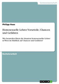 Homosexuelle Lehrer. Vorurteile, Chancen und Gefahren (eBook, PDF)