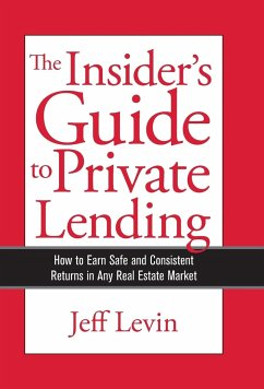The Insider's Guide to Private Lending - Levin, Jeff