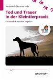 Tod und Trauer in der Kleintierpraxis (eBook, PDF)