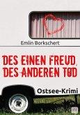 Des einen Freud, des anderen Tod: Ostsee-Krimi (eBook, ePUB)