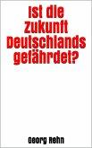 Ist die Zukunft Deutschlands gefährdet? (eBook, ePUB)