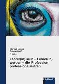 Lehrer(in) sein - Lehrer(in) werden - die Profession professionalisieren (eBook, PDF)