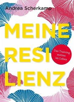 MEINE RESILIENZ (eBook, ePUB) - Scherkamp, Andrea