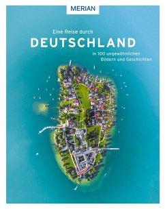 Eine Reise durch Deutschland in 100 ungewöhnlichen Bildern und Geschichten - Rössig, Wolfgang