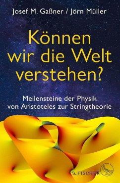 Können wir die Welt verstehen? - Gaßner, Josef M.; Müller, Jörn