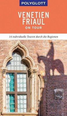 POLYGLOTT on tour Reiseführer Venetien/Friaul - Schetar, Daniela;Köthe, Friedrich