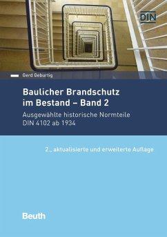 Baulicher Brandschutz im Bestand: Band 2 - Geburtig, Gerd