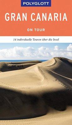 POLYGLOTT on tour Reiseführer Gran Canaria - Lipps, Susanne