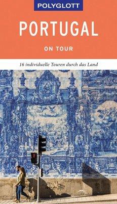POLYGLOTT on tour Reiseführer Portugal - Lipps, Susanne