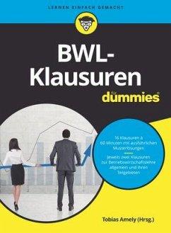 BWL-Klausuren für Dummies - Amely, Tobias; Deseniss, Alexander; Griga, Michael; Krauleidis, Raymund; Lauer, Thomas; Pautsch, Peter; Stein, Volker