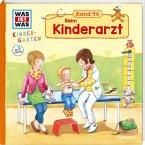 Beim Kinderarzt / Was ist was Kindergarten Bd.16