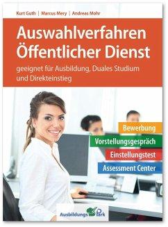 Auswahlverfahren Öffentlicher Dienst - Guth, Kurt; Mery, Marcus; Mohr, Andreas