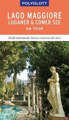 POLYGLOTT on tour Reiseführer Lago Maggiore, Luganer & Comer See - Kilimann, Susanne