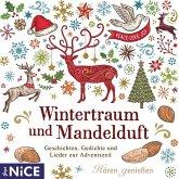 Wintertraum mit Mandelduft. Geschichten, Gedichte und Lieder zur Adventszeit, 1 Audio-CD