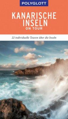 POLYGLOTT on tour Reiseführer Kanarische Inseln - Lipps, Susanne