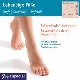 Lebendige Füße. Sanft, Individuell, Kraftvoll, 1 Audio-CD