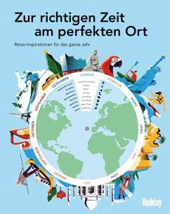 HOLIDAY Reisebuch: Zur richtigen Zeit am perfekten Ort - Rössig, Wolfgang