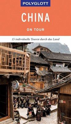 POLYGLOTT on tour Reiseführer China - Rössig, Wolfgang