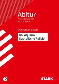STARK Kolloquiumsprüfung Bayern - Katholische Religion