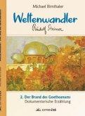 Der Brand des Goetheanums / Weltenwandler Rudolf Steiner 2
