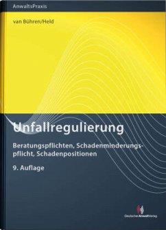 Unfallregulierung - Bühren, Hubert W. van;Held, Claudia