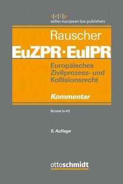 Europäisches Zivilprozess- und Kollisionsrecht EuZPR/EuIPR. Band I
