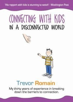 Connecting With Kids In A Disconnected World (eBook, ePUB) - Romain, Trevor