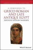 A Companion to Greco-Roman and Late Antique Egypt (eBook, ePUB)