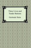 Three Lives and Tender Buttons (eBook, ePUB)
