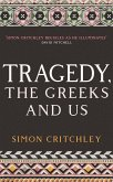 Tragedy, the Greeks and Us (eBook, ePUB)