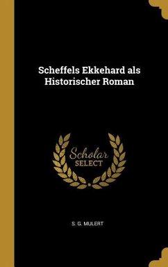 Scheffels Ekkehard ALS Historischer Roman