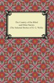 The Country of the Blind and Other Stories (The Selected Stories of H. G. Wells) (eBook, ePUB)
