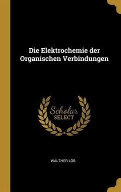 Die Elektrochemie Der Organischen Verbindungen