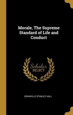 Morale, the Supreme Standard of Life and Conduct